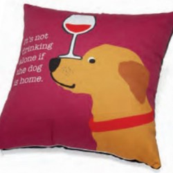 Accent Pillow - It's Not Drinking Alone if the Dog is Home